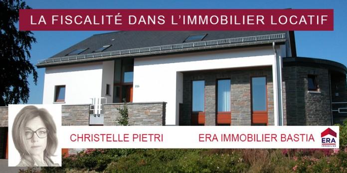 Christelle PIETRI de ERA BASTIA : La fiscalité dans l'immobilier locatif